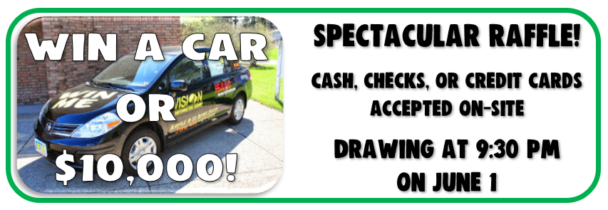 Win a car or $10,000! Cash, checks, or credit cards accepted on-site. Drawing at 9:30 pm on June 1.